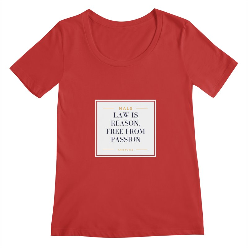NALS-- Law is Reason. Free From Passion. Women's Regular Scoop Neck by NALS Apparel & Accessories
