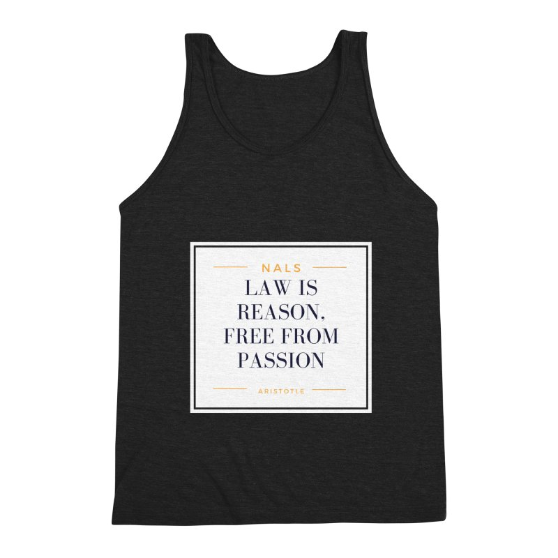 NALS-- Law is Reason. Free From Passion. Men's Triblend Tank by NALS Apparel & Accessories