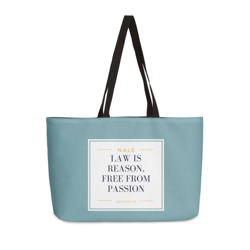 NALS-- Law is Reason. Free From Passion. Accessories Weekender Bag Bag by NALS Apparel & Accessories