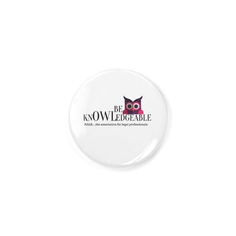 Be Knowledgeable Accessories Button by NALS Apparel & Accessories