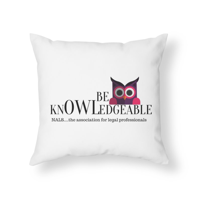 Be Knowledgeable Home Throw Pillow by NALS Apparel & Accessories