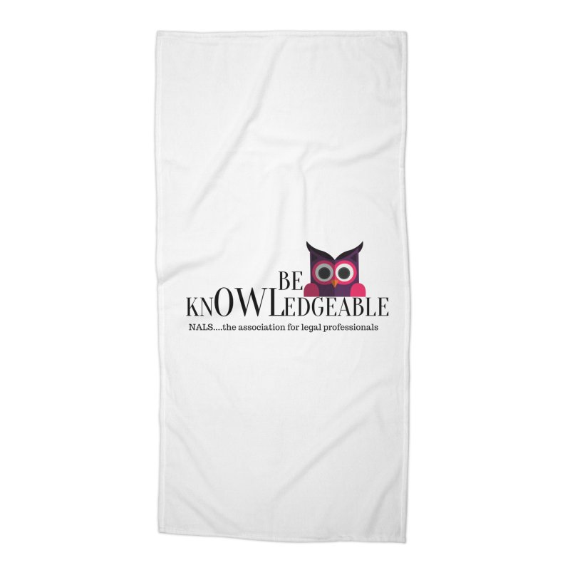 Be Knowledgeable Accessories Beach Towel by NALS Apparel & Accessories