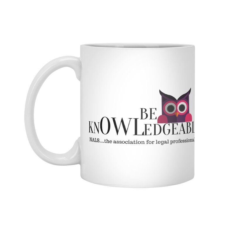Be Knowledgeable Accessories Standard Mug by NALS Apparel & Accessories