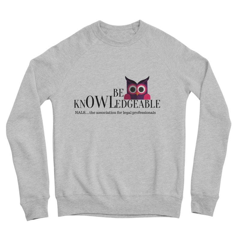 Be Knowledgeable Women's Sponge Fleece Sweatshirt by NALS Apparel & Accessories