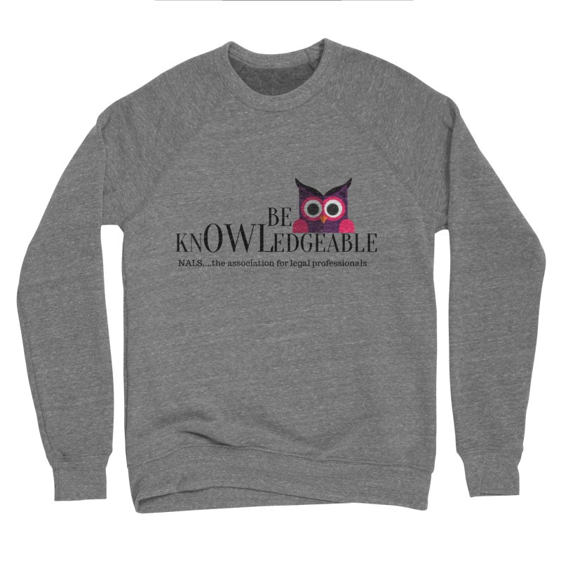 Be Knowledgeable Men's Sweatshirt by NALS Apparel & Accessories