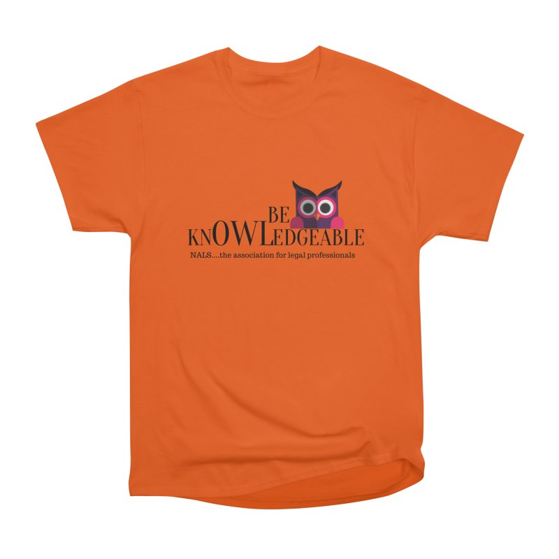 Be Knowledgeable Women's Heavyweight Unisex T-Shirt by NALS Apparel & Accessories