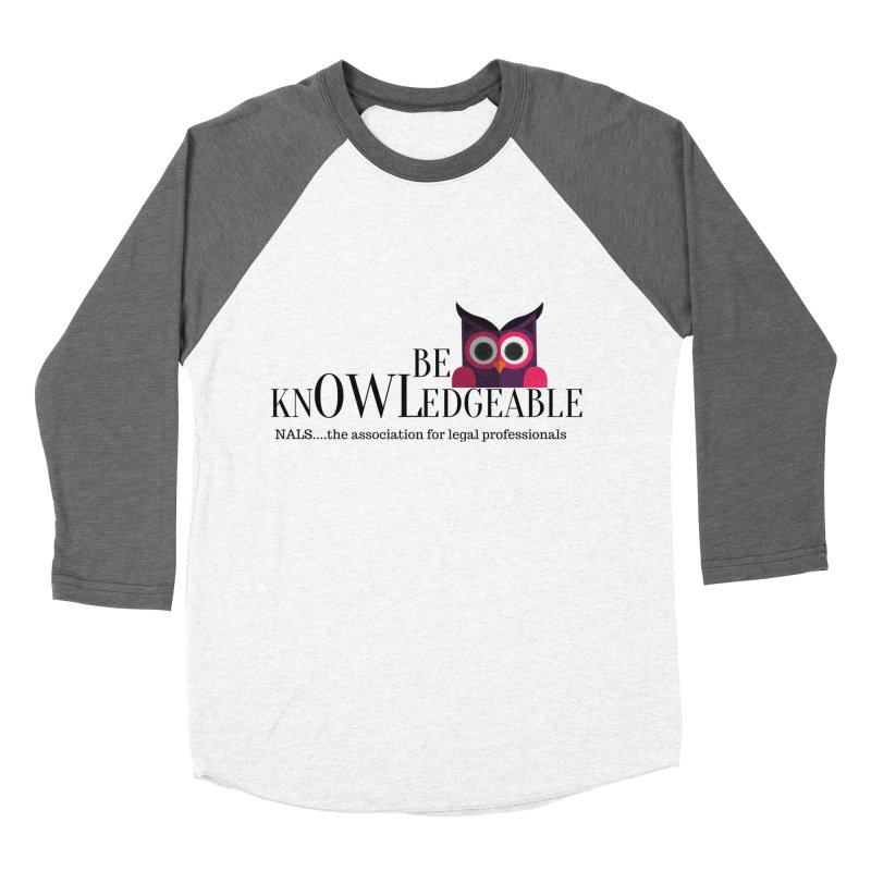 Be Knowledgeable Women's Baseball Triblend Longsleeve T-Shirt by NALS Apparel & Accessories