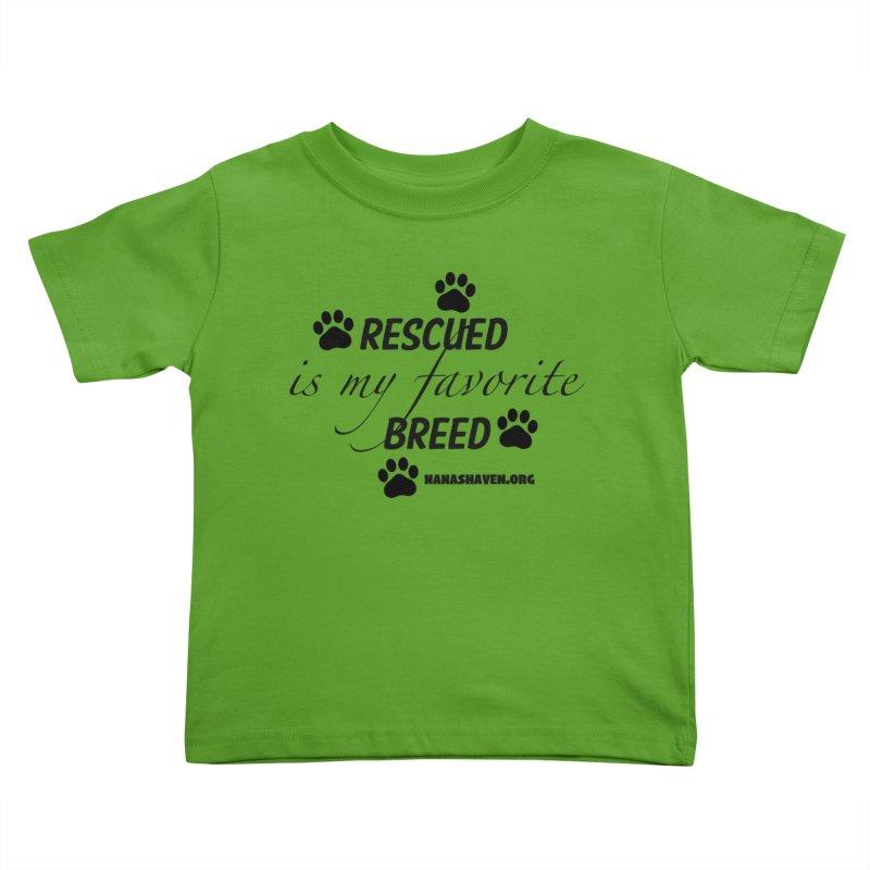 NANA'S RESCUED PAWS Kids Toddler T-Shirt by NANASHAVEN Shop