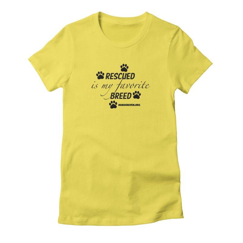 NANA'S RESCUED PAWS Women's T-Shirt by NANASHAVEN Shop