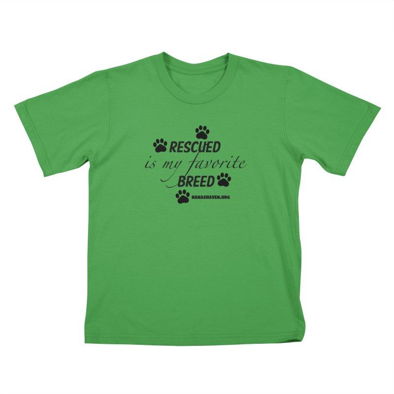 NANA'S RESCUED PAWS Kids T-Shirt by NANASHAVEN Shop