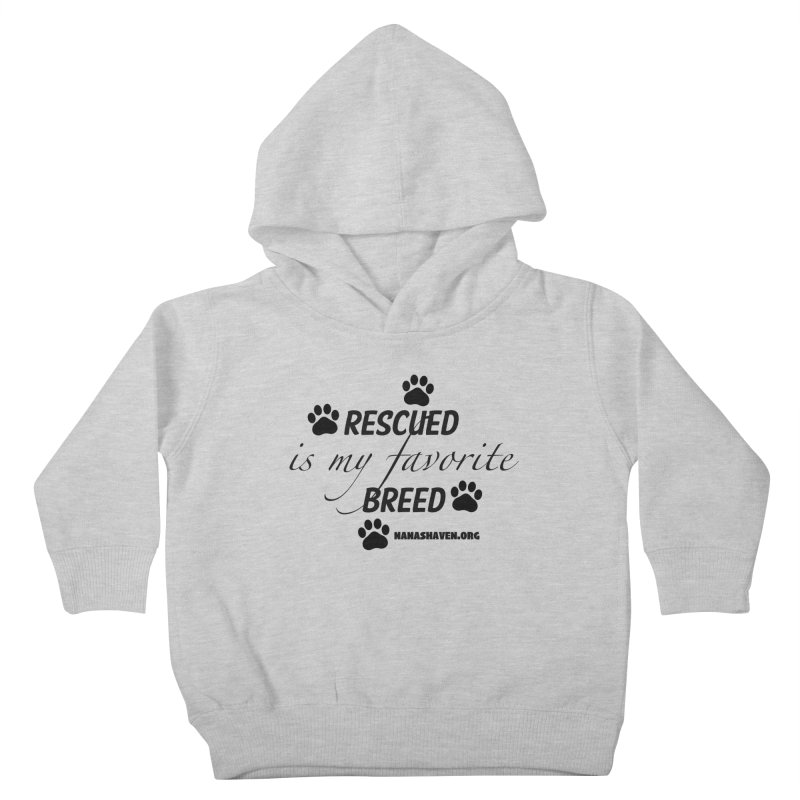 NANA'S RESCUED PAWS Kids Toddler Pullover Hoody by NANASHAVEN Shop