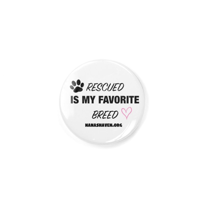 NANA'S RESCUED PAW & HEART Accessories Button by NANASHAVEN Shop