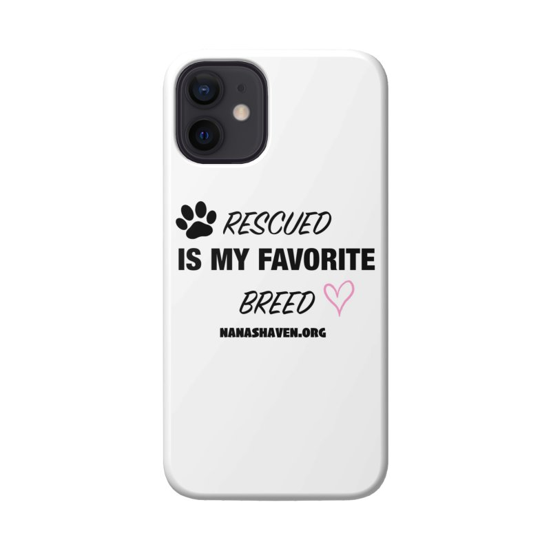 NANA'S RESCUED PAW & HEART Accessories Phone Case by NANASHAVEN Shop