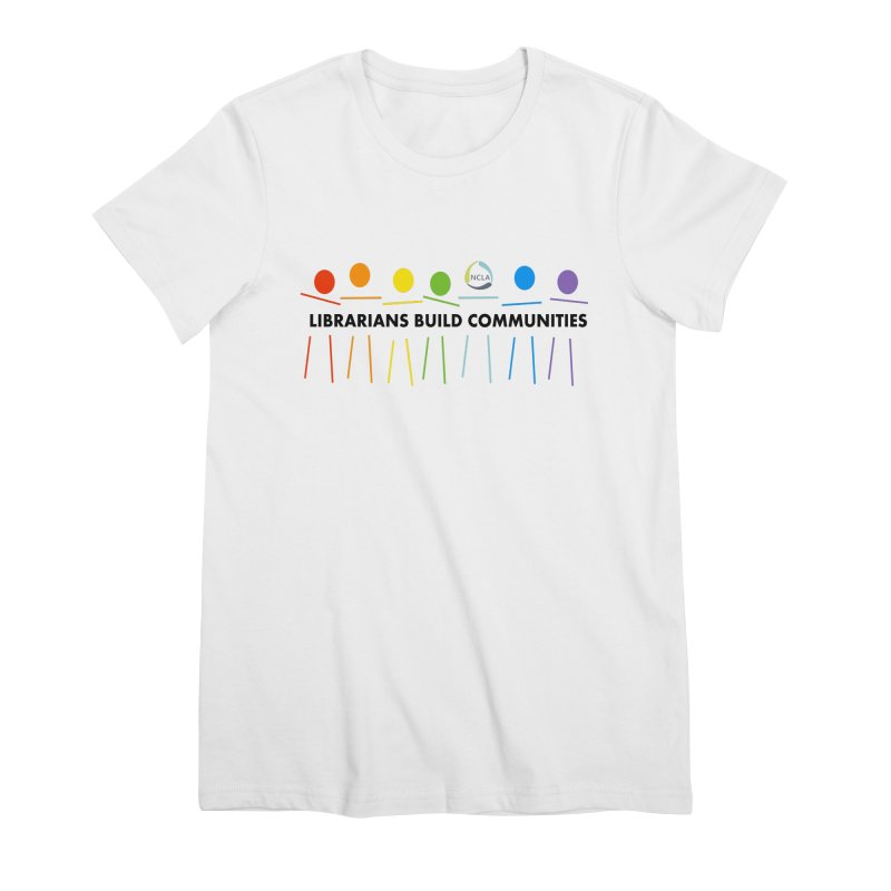 Rainbow Community (Black Text / Light Background) Women's T-Shirt by North Carolina Library Association Summer Shop