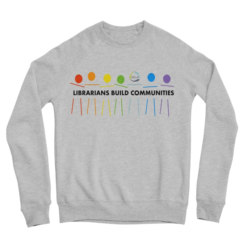 Rainbow Community (Black Text / Light Background) Men's Sweatshirt by North Carolina Library Association Summer Shop
