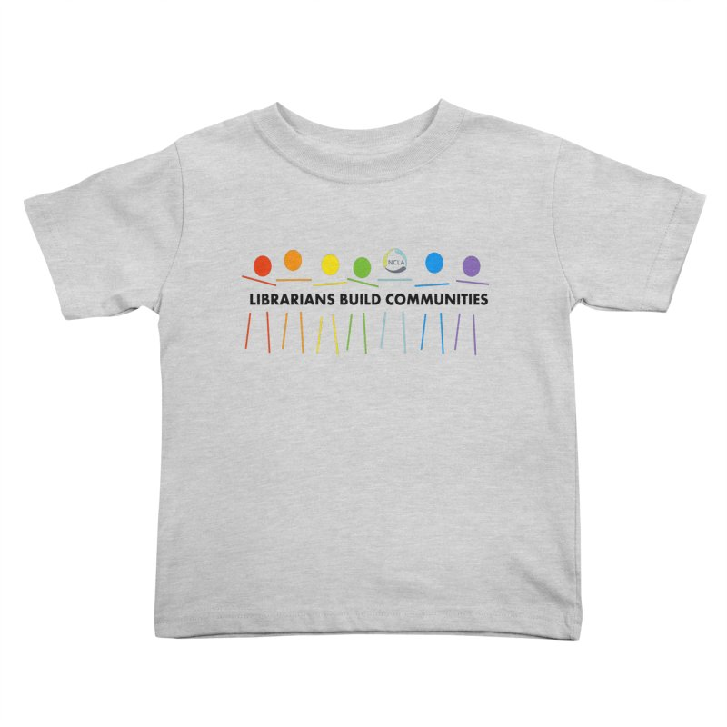 Rainbow Community (Black Text / Light Background) Kids Toddler T-Shirt by North Carolina Library Association Summer Shop
