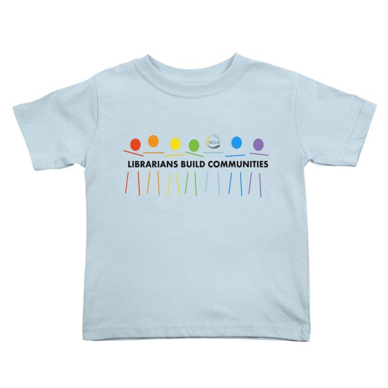 Rainbow Community (Black Text / Light Background) Kids Toddler T-Shirt by North Carolina Library Association Summer Shop