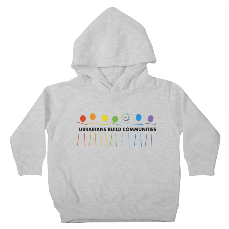 Rainbow Community (Black Text / Light Background) Kids Toddler Pullover Hoody by North Carolina Library Association Summer Shop
