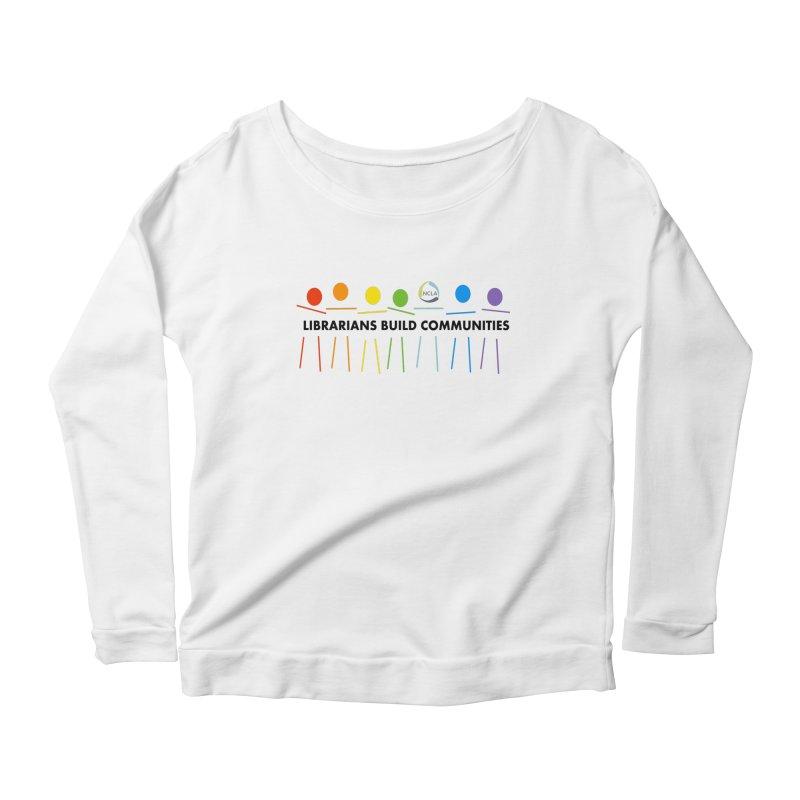 Rainbow Community (Black Text / Light Background) Women's Longsleeve T-Shirt by North Carolina Library Association Summer Shop