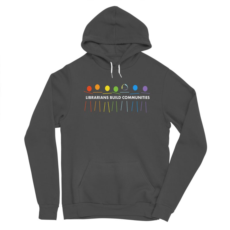 Rainbow Community (White Text / Dark Background) Women's Pullover Hoody by North Carolina Library Association Summer Shop