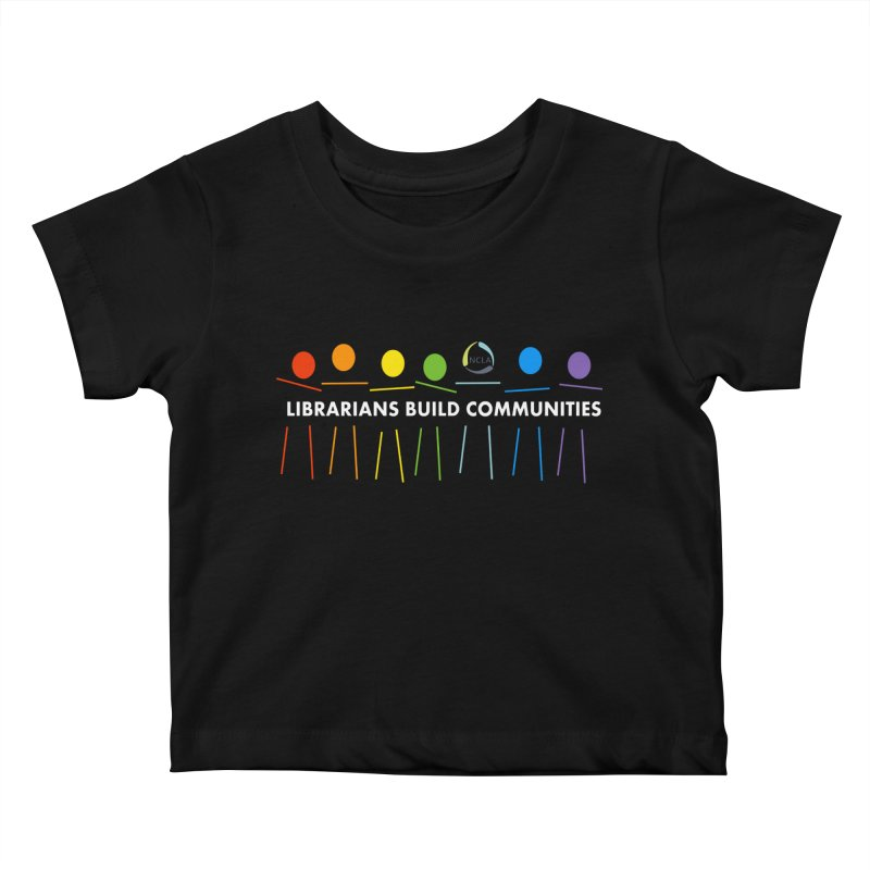 Rainbow Community (White Text / Dark Background) Kids Baby T-Shirt by North Carolina Library Association Summer Shop