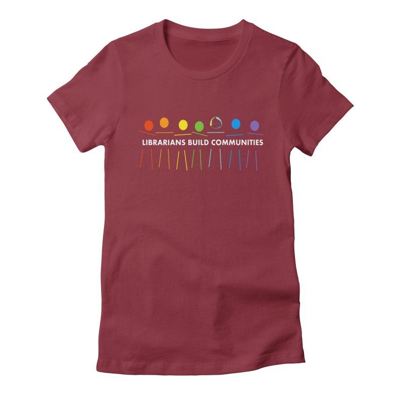 Rainbow Community (White Text / Dark Background) Women's T-Shirt by North Carolina Library Association Summer Shop