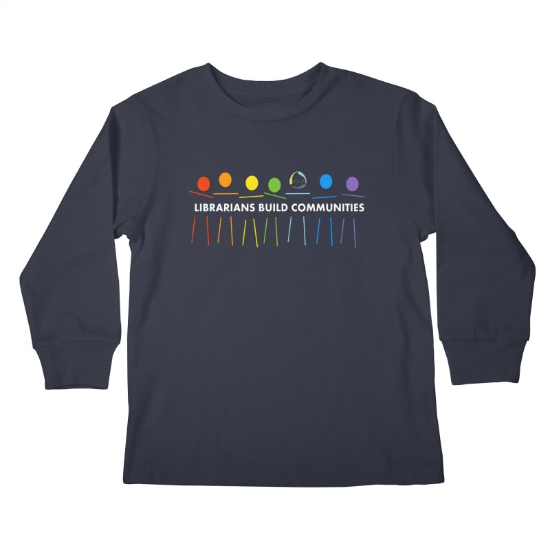 Rainbow Community (White Text / Dark Background) Kids Longsleeve T-Shirt by North Carolina Library Association Summer Shop
