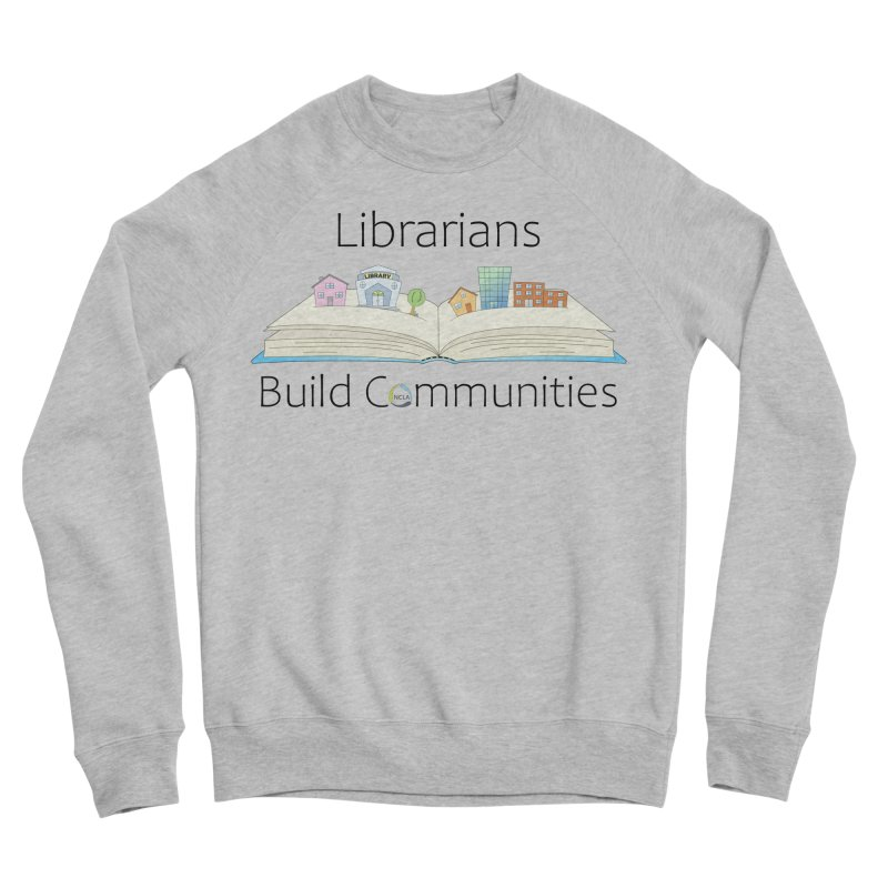 Pop-Up Communities (Black Text / Light Background) Men's Sweatshirt by North Carolina Library Association Summer Shop