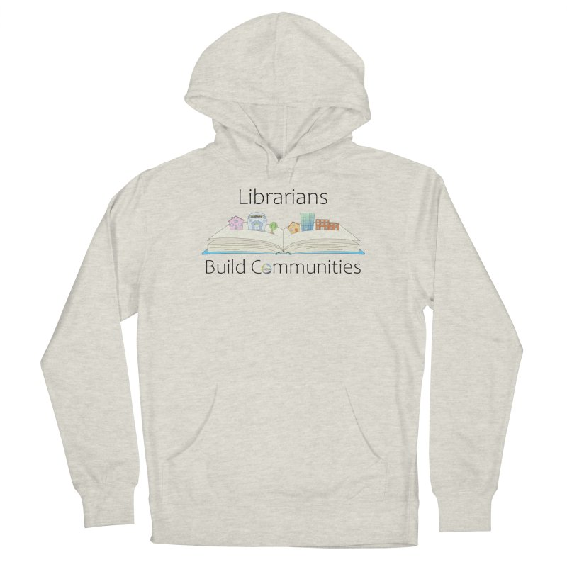 Pop-Up Communities (Black Text / Light Background) Men's Pullover Hoody by North Carolina Library Association Summer Shop