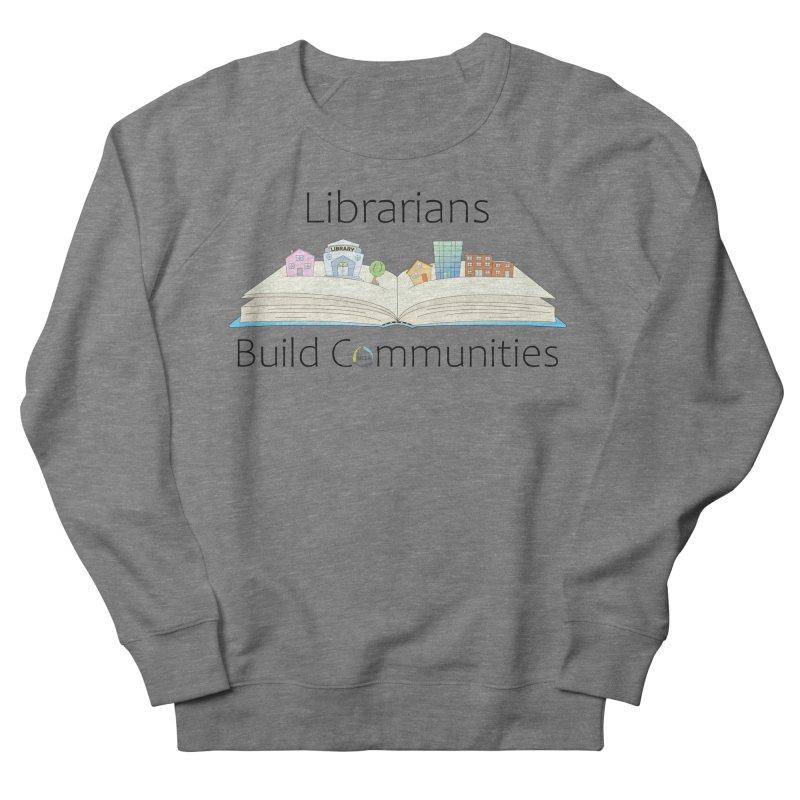 Pop-Up Communities (Black Text / Light Background) Men's Sweatshirt by North Carolina Library Association Summer Shop