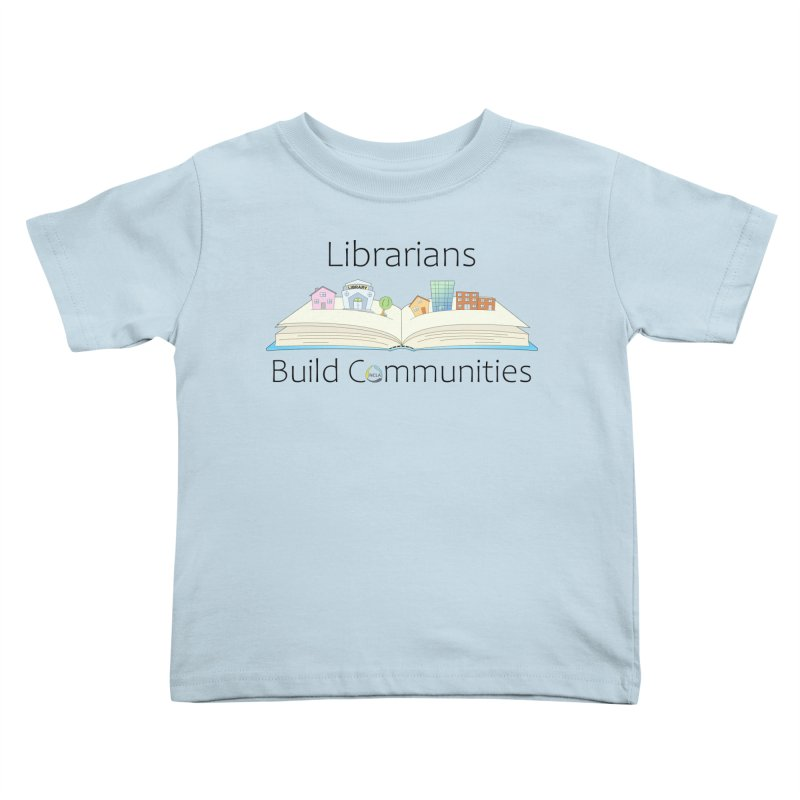 Pop-Up Communities (Black Text / Light Background) Kids Toddler T-Shirt by North Carolina Library Association Summer Shop