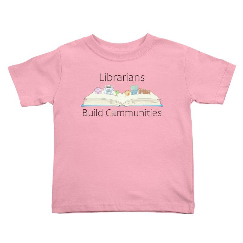 Pop-Up Communities (Black Text / Light Background) Kids Toddler T-Shirt by North Carolina Library Association Summer Shop