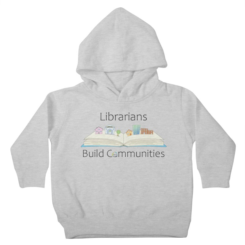 Pop-Up Communities (Black Text / Light Background) Kids Toddler Pullover Hoody by North Carolina Library Association Summer Shop