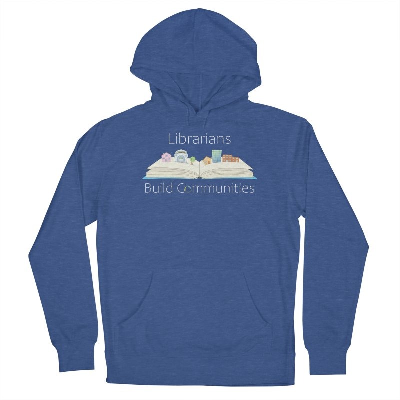 Pop-Up Communities (White Text / Dark Background) Women's Pullover Hoody by North Carolina Library Association Summer Shop