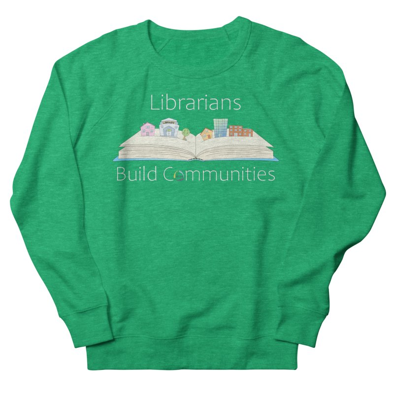 Pop-Up Communities (White Text / Dark Background) Women's Sweatshirt by North Carolina Library Association Summer Shop