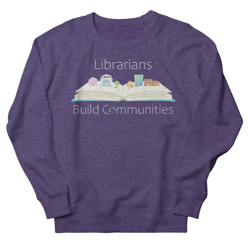 Pop-Up Communities (White Text / Dark Background) Women's Sweatshirt by North Carolina Library Association Summer Shop