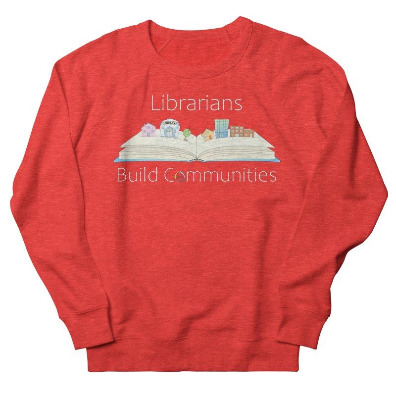 Pop-Up Communities (White Text / Dark Background) Men's Sweatshirt by North Carolina Library Association Summer Shop