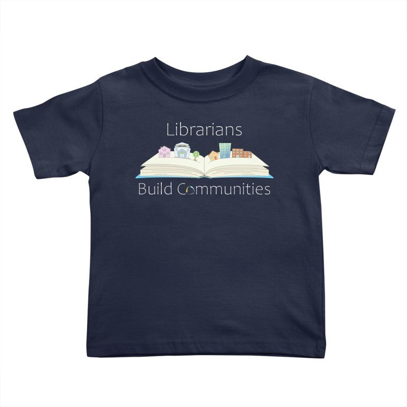 Pop-Up Communities (White Text / Dark Background) Kids Toddler T-Shirt by North Carolina Library Association Summer Shop