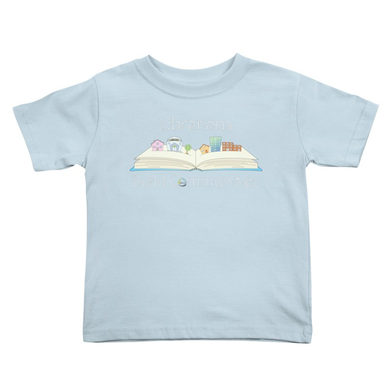 Pop-Up Communities (White Text / Dark Background) Kids Toddler T-Shirt by North Carolina Library Association Summer Shop