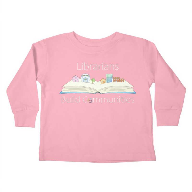 Pop-Up Communities (White Text / Dark Background) Kids Toddler Longsleeve T-Shirt by North Carolina Library Association Summer Shop