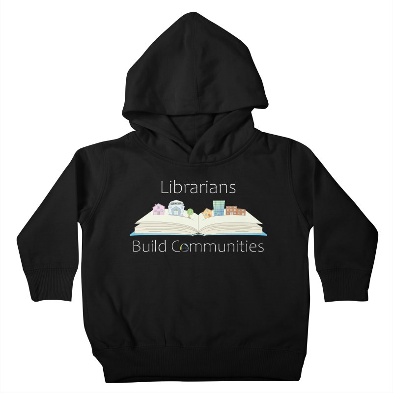 Pop-Up Communities (White Text / Dark Background) Kids Toddler Pullover Hoody by North Carolina Library Association Summer Shop