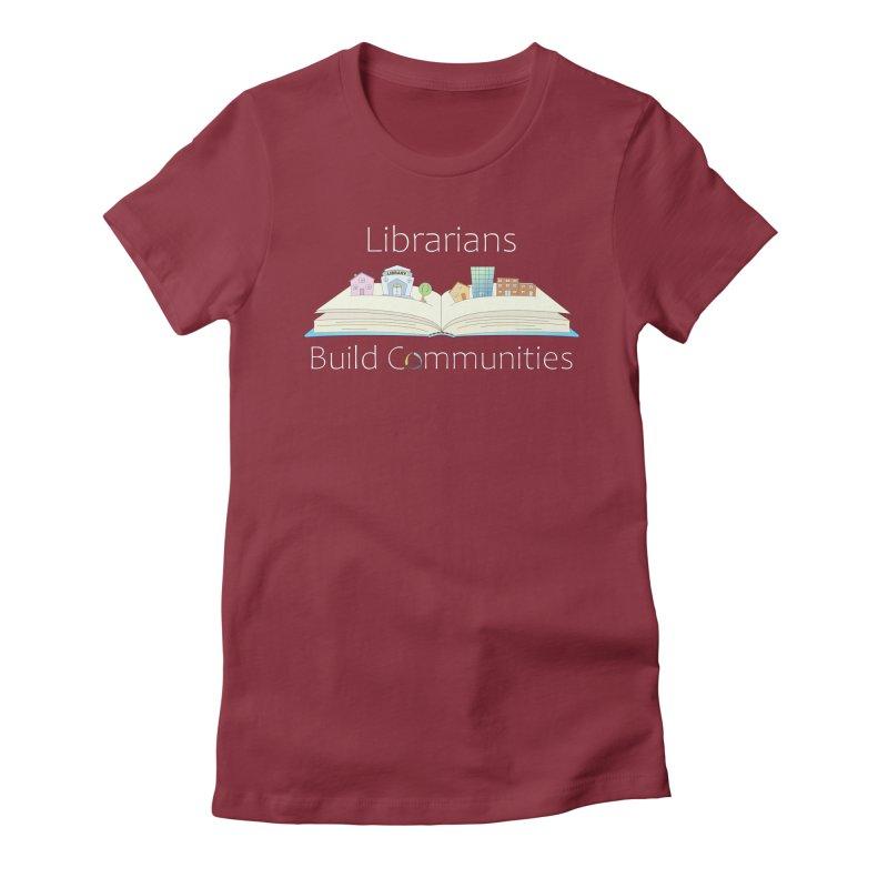 Pop-Up Communities (White Text / Dark Background) Women's T-Shirt by North Carolina Library Association Summer Shop