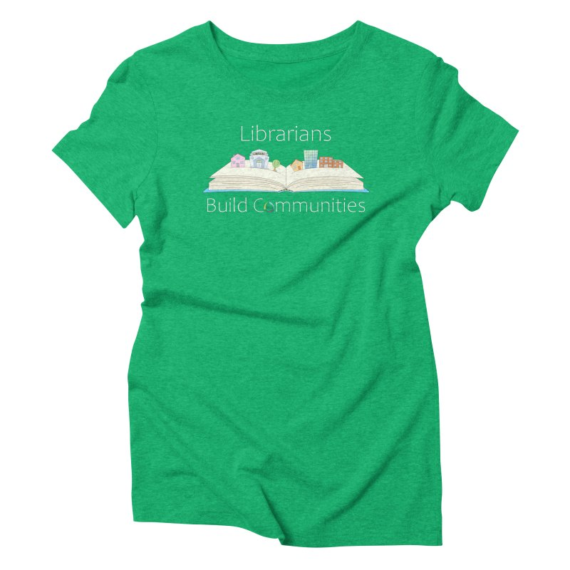 Pop-Up Communities (White Text / Dark Background) Women's T-Shirt by North Carolina Library Association Summer Shop