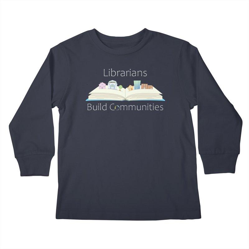 Pop-Up Communities (White Text / Dark Background) Kids Longsleeve T-Shirt by North Carolina Library Association Summer Shop