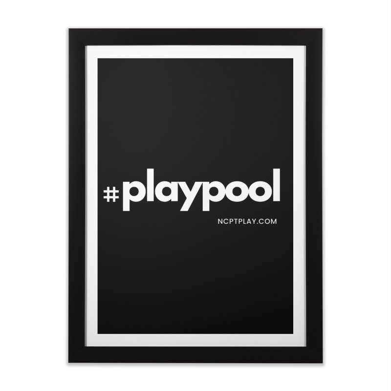 #playpool Home Framed Fine Art Print by Shop NCPTplay