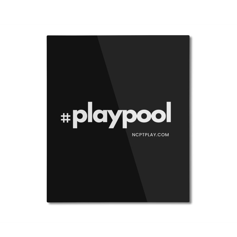 #playpool Home Mounted Aluminum Print by Shop NCPTplay