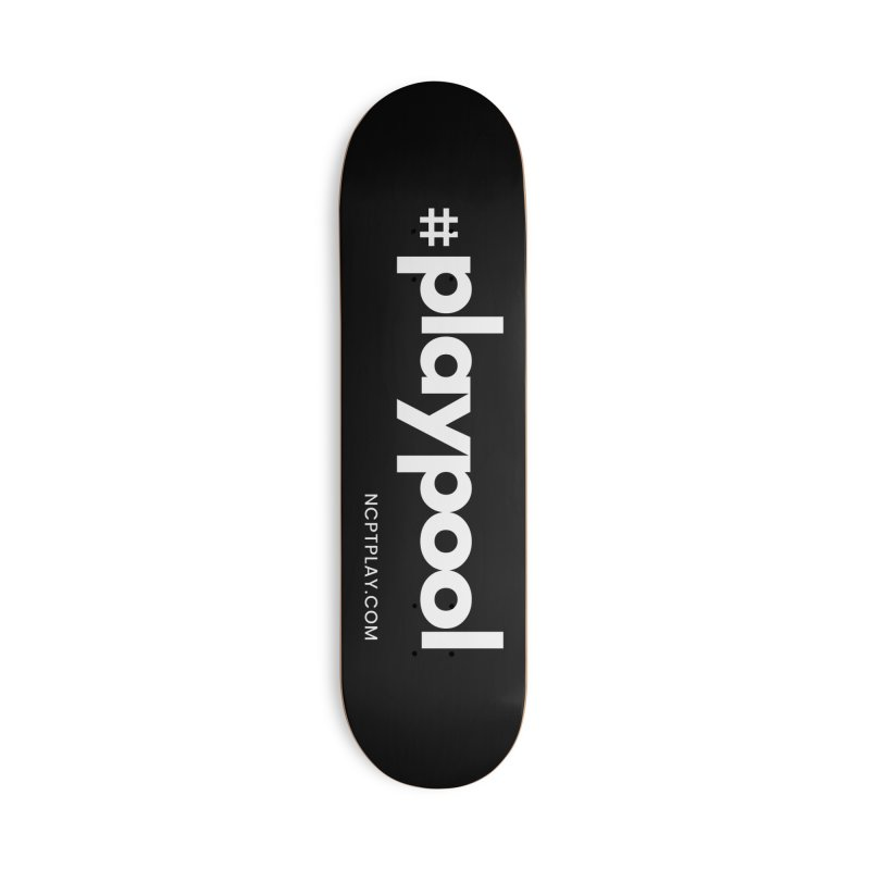 #playpool Accessories Deck Only Skateboard by Shop NCPTplay