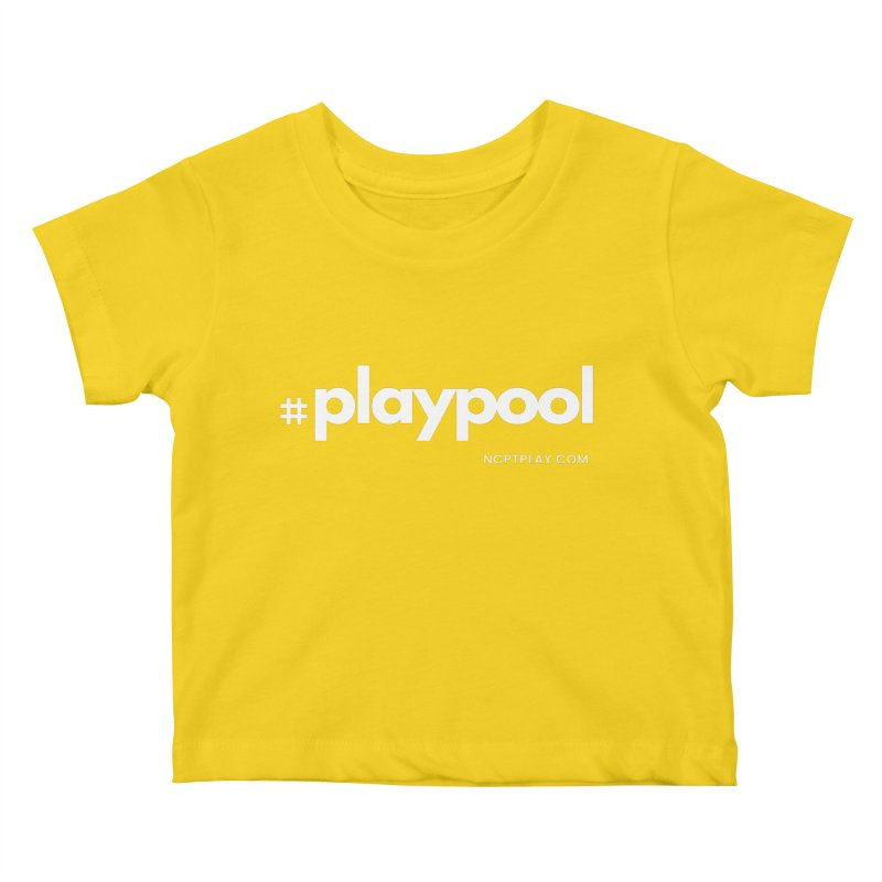 #playpool Kids Baby T-Shirt by Shop NCPTplay