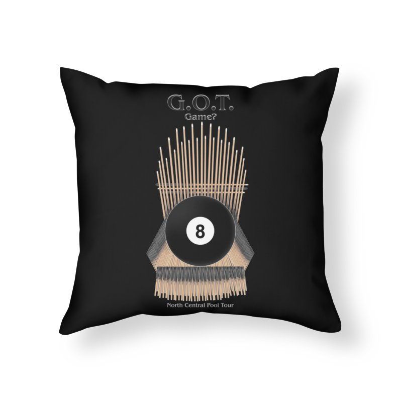 G.O.T. Game? Home Throw Pillow by Shop NCPTplay