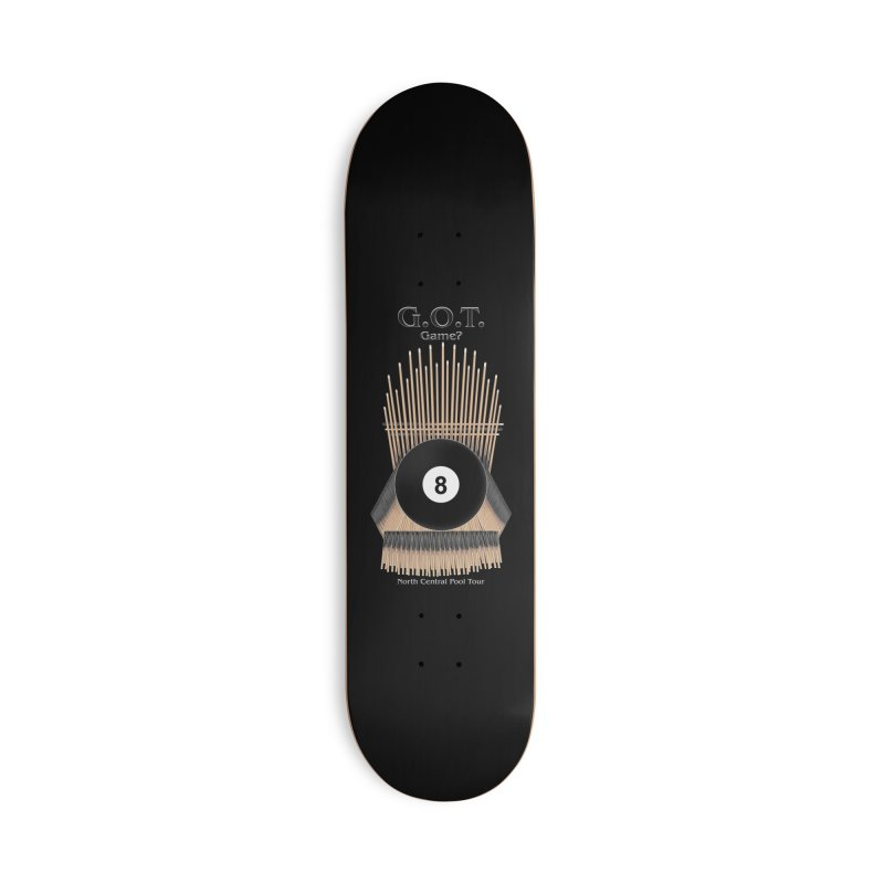 G.O.T. Game? Accessories Skateboard by Shop NCPTplay